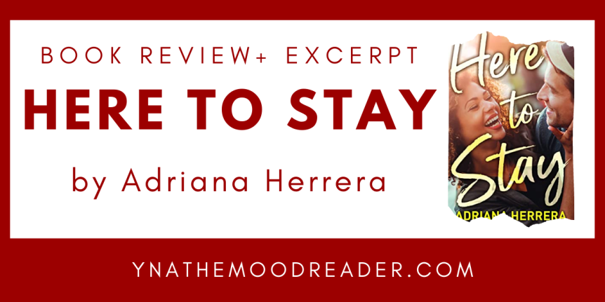 Blog Tour: Here to Stay by Adriana Herrera // Book Review +Excerpt