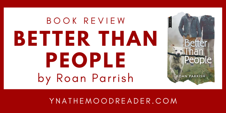 Blog Tour: Better Than People by Roan Parrish // BookReview