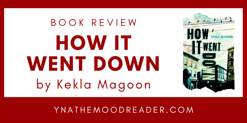 Real, Brave, and Raw: How It Went Down by Kekla Magoon | Book Review