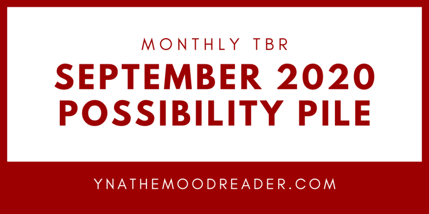 September 2020 TBR (more of Possibility Pile if we're beinghonest)