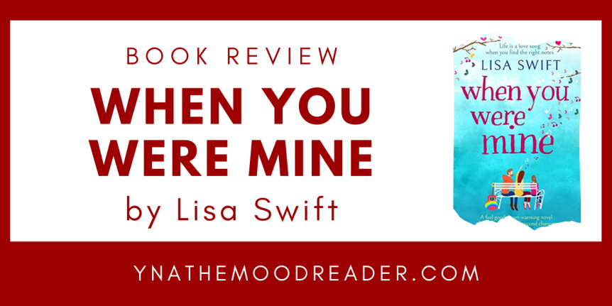 Charming, Unexpected, and Fun : When You Were Mine by Lisa Swift| Book Review