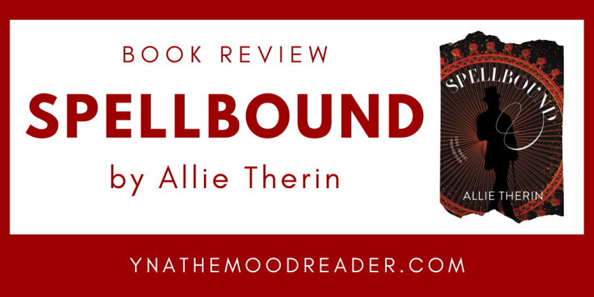 Prohibition, Magic, and a Charming Romance : Spellbound by Allie Therin | Book Review