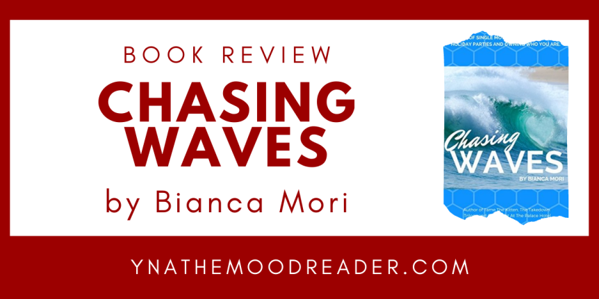 Single Mom, Office Romances, and Doing What Makes You Happy: Chasing Waves by Bianca Mori| BookReview