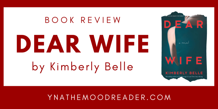 Dark, Twisty, and Unputdownable: Dear Wife by Kimberly Belle| Book Review