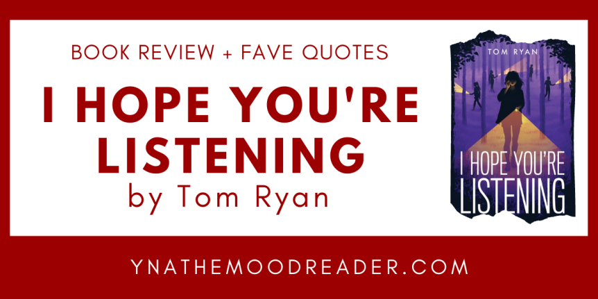Blog Tour: I Hope You're Listening by Tom Ryan // Book Review + Favorite Quotes