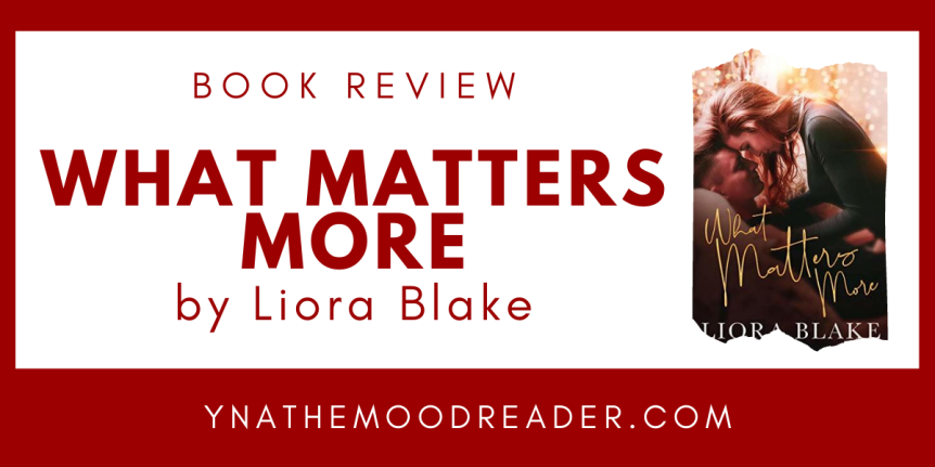 Taking Another Chance on Love : What Matters More by Liora Blake // Book Review