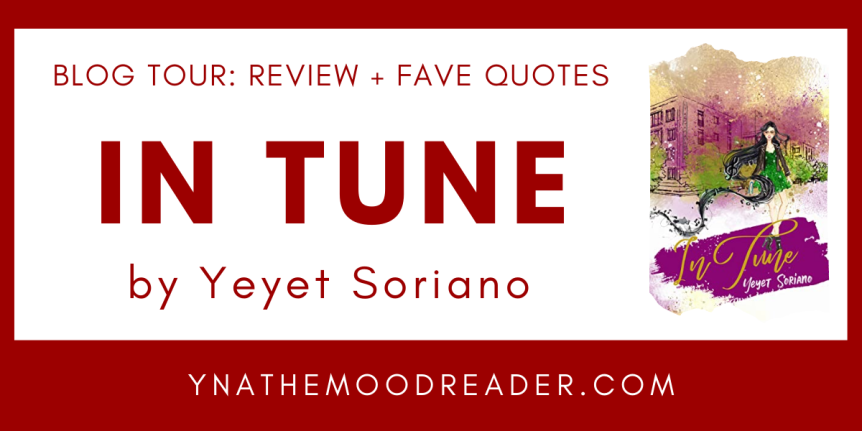 Blog Tour: In Tune by Yeyet Soriano // Book Review +  Favorite Quotes + INTL Giveaway