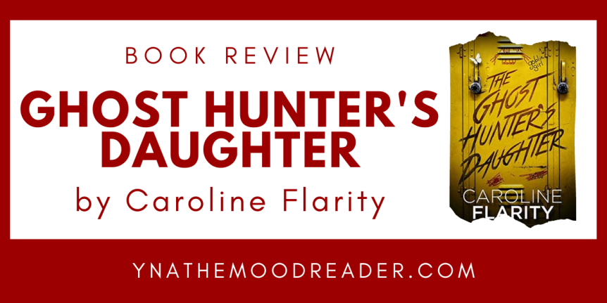Parents, Peers, and the Paranormal: Ghost Hunter's Daughter by Caroline Flarity // Book Review