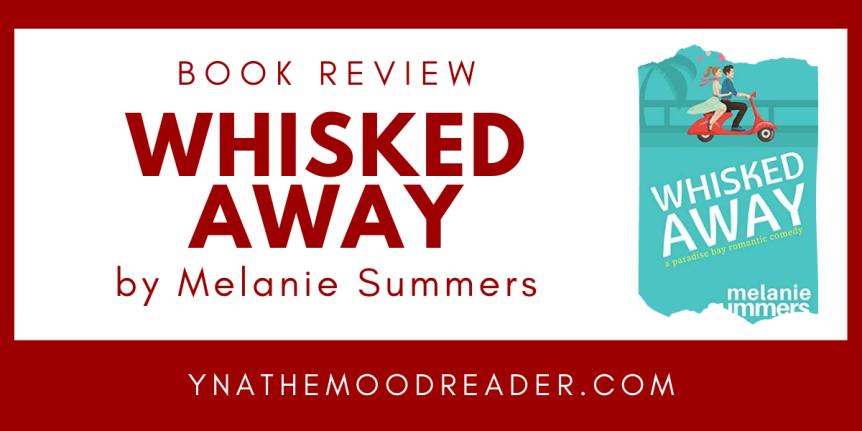Perfect Holiday Read for RomCom Lovers: Whisked Away by Melanie Summers // Book Review