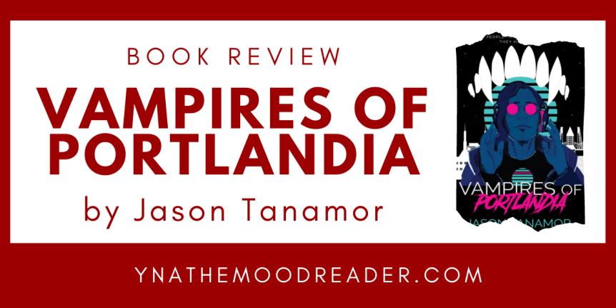 Filipino Culture, Family, and Fantasy: Vampires of Portlandia by Jason Tanamor // BookReview