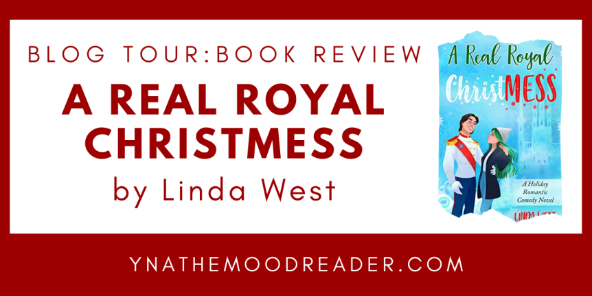 Blog Tour:  A Real Royal Christmess by Linda West // Book Review