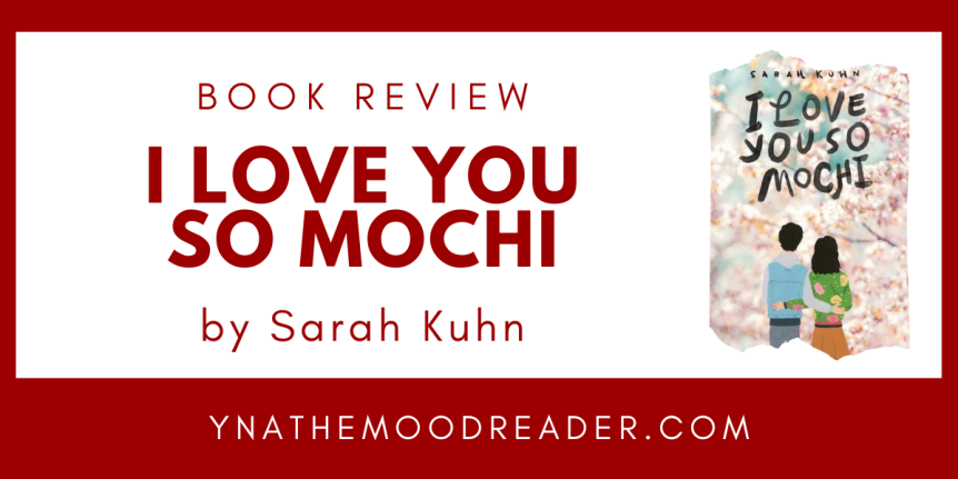 Cuteness Overload in Japan: I Love You So Mochi by Sarah Kuhn // Book Review