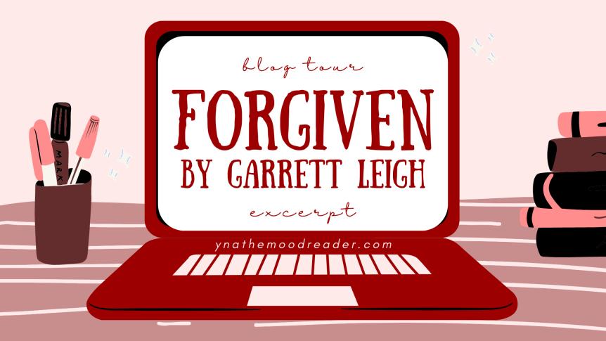 Forgiven by Garrett Leigh [ blog tour | excerpt]