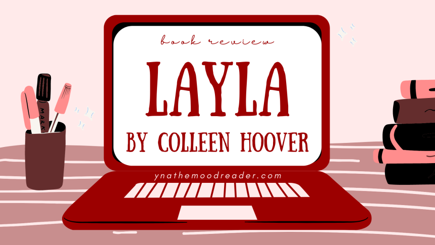 Spooking My Way To The New Year: Layla by Colleen Hoover [ spoiler-free book review ]