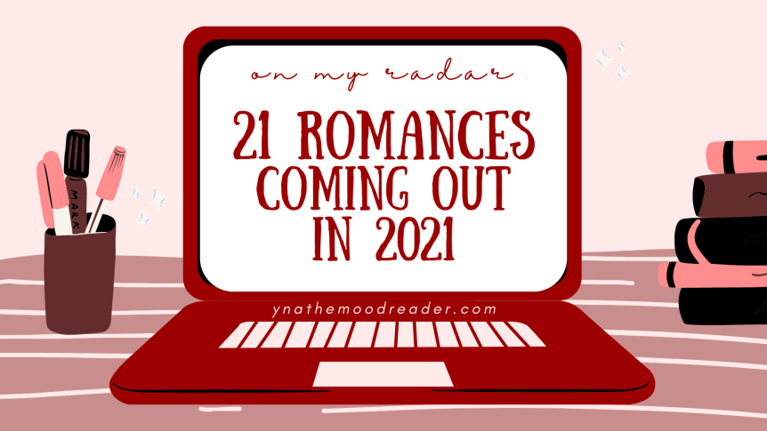 ON MY RADAR | 21 Romance Books Coming Out in 2021