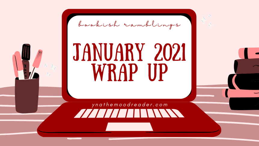 High Hopes, But Maybe Not Too High? | January 2021 Reading Wrap Up