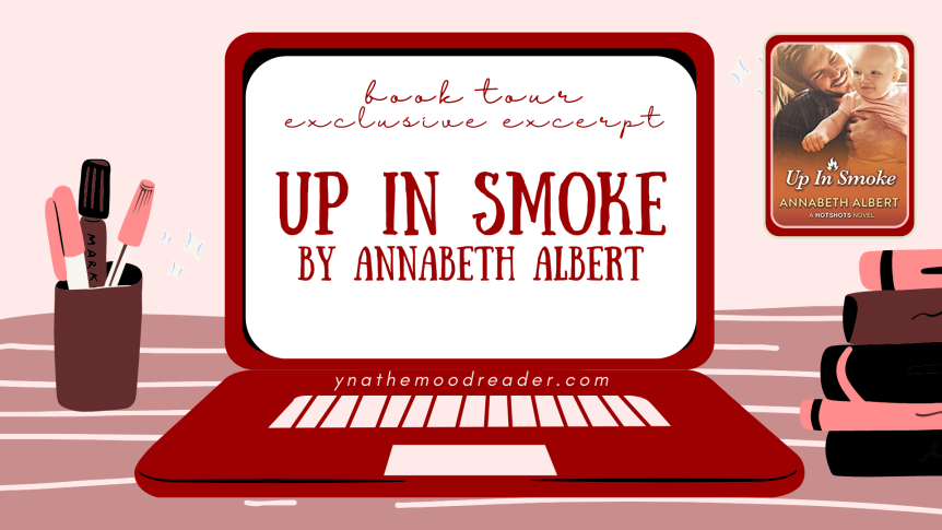 Up In Smoke by Annabeth Albert [ exclusive excerpt ]