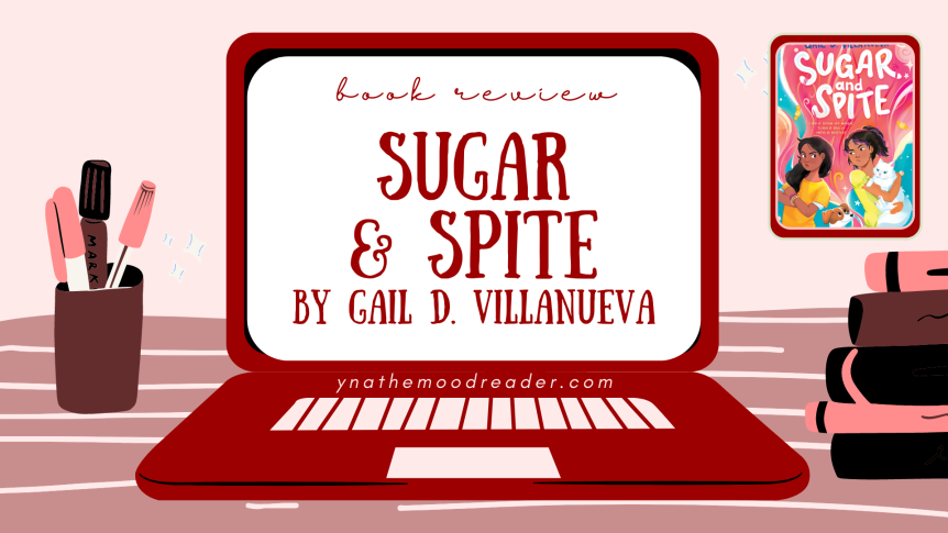 Filipino Family, Friendship, and Fantasy | Sugar & Spite by Gail D. Villanueva [ book review + GIVEAWAY ]