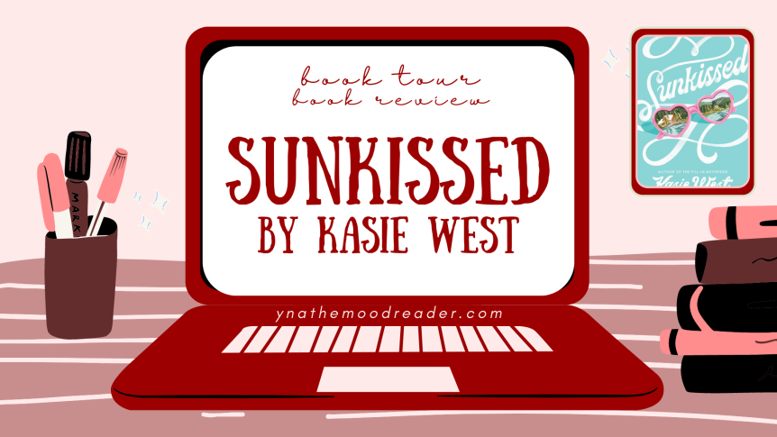 Sunkissed by Kasie West [ blog tour | book review ]