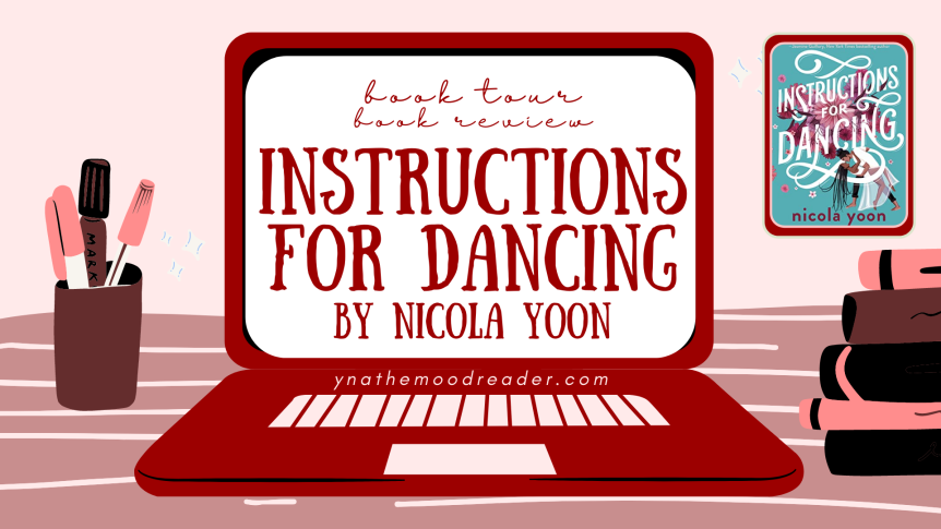 Instructions for Dancing by Nicola Yoon [ blog tour | book review]